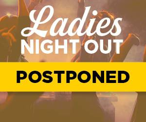 Ladies Night Out Postponed