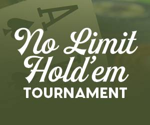 No Limit Hold'em Tournament