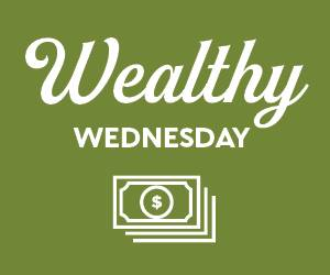 Wealthy Wednesday