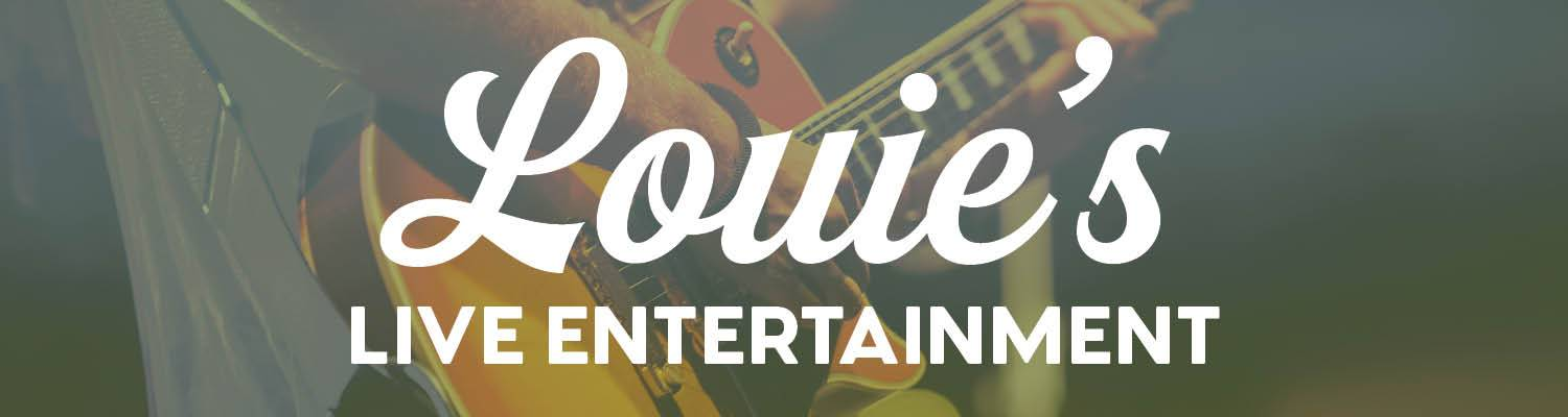 Louie's Lounge Live Entertainment 7pm-Midnight